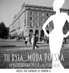 Czytaj więcej: Tu była… Moda Polska